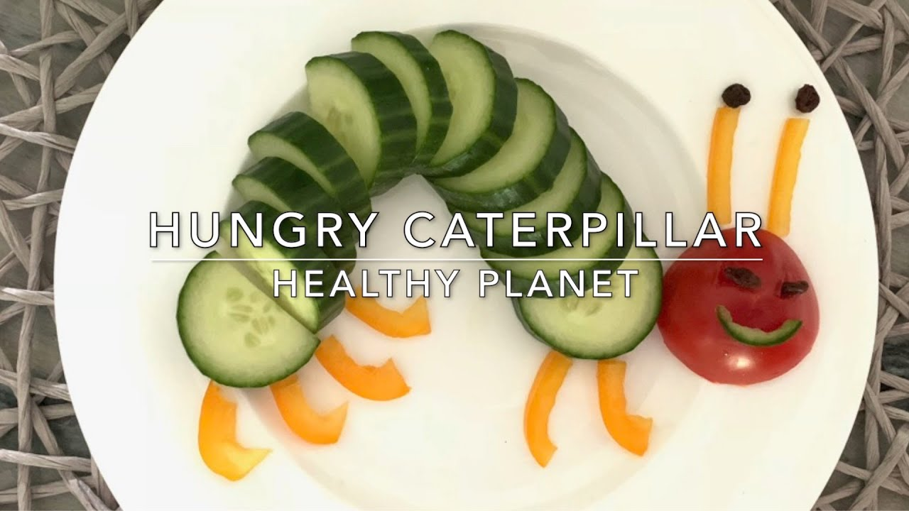 Hungry Caterpillar | Healthy Recipes for Children and Families
