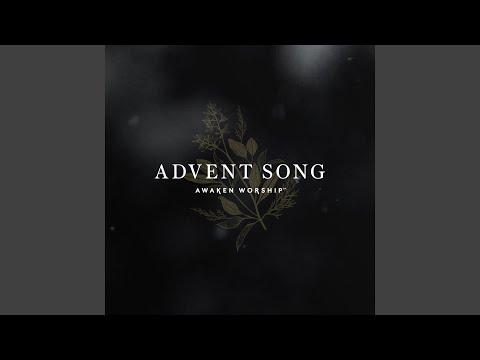 Advent Song Our God Has Come