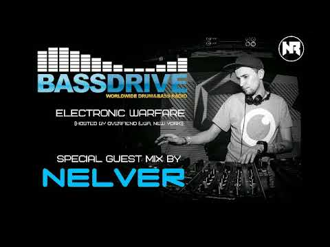"BASSDRIVE RADIO (USA) - SPECIAL GUEST MIXED BY NELVER @ ""ELECTRONIC WARFARE"" (07.10.2017)"