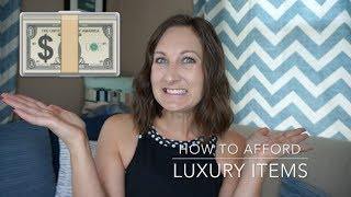 How to Afford Luxury Items