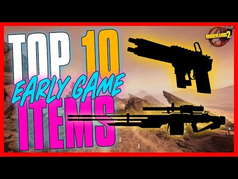 TOP 10 Best Early Game Items in Borderlands 2