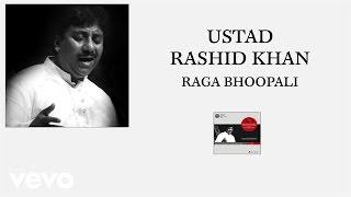 Ustad Rashid Khan - Raga Bhoopali