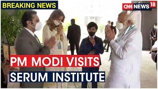Prime Minister Narendra Modi Reaches Serum Institute Of India | CNN News18