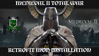 HOW TO INSTALL THE RETROFIT MOD FOR MEDIEVAL II (HOTSEAT CAMPAIGN MOD INSTALLATION AND WALKTHROUGH)