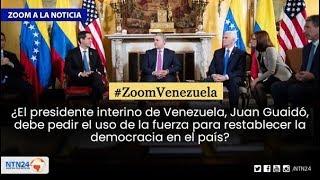 ¿Debe pedir el uso de la fuerza extranjera el presidente Juan Guaidó?