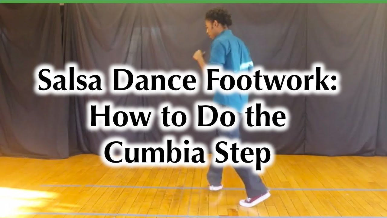 Salsa Dance Footwork - How to do the Cumbia Step - YouTube