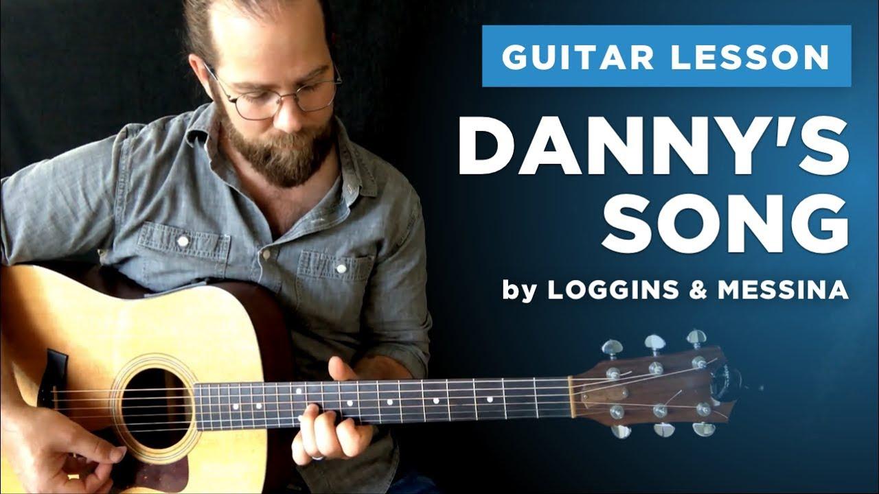 Dannys Song Guitar Lesson W Chords Fingerpicking Tabs