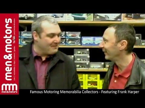 Famous Motoring Memorabilia Collectors  Featuring Frank Harper