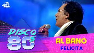 Al Bano - Felicita (Disco of the 80's Festival, Russia, 2008)