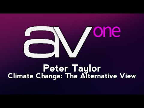 AV1 -  Peter Taylor - Climate Change: The Alternative View