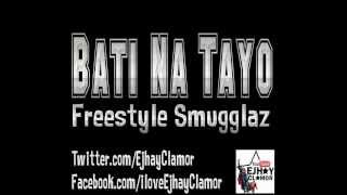 Repeat youtube video Bati Na Tayo - Freestyle Smugglaz With Lyrics
