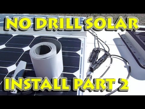 Solar Install Part 2: No Drill Solar Panel Install On Fiberglass RV Camper Van Roof. No Holes!