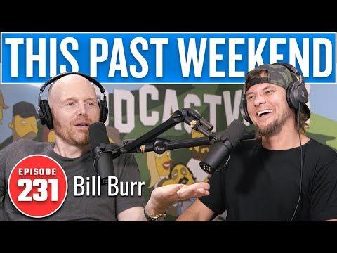 Bill Burr | This Past Weekend w/ Theo Von #231