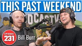 Bill Burr | This Past Weekend w/ Theo Von #231
