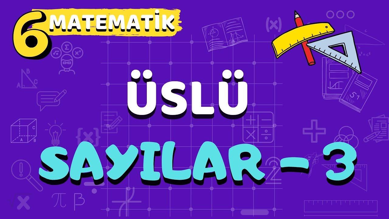 6. Sınıf Matematik Üslü Sayılar - Yardımcı Öğretmen