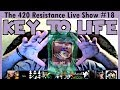 The 420 Resistance Live Show #18 - Key To Life Organic Nutrients!