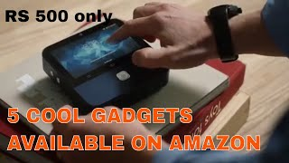 Top 5 cool gadgets you can buy on Amazon right now