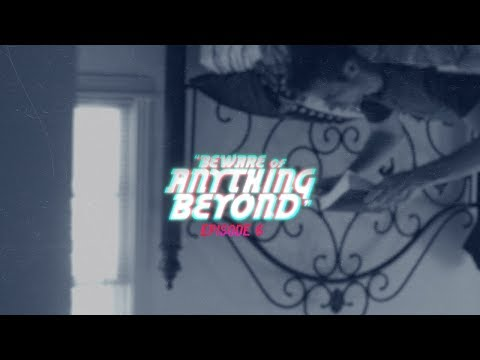 """[EP6] """"Beware of Anything Beyond"""" 