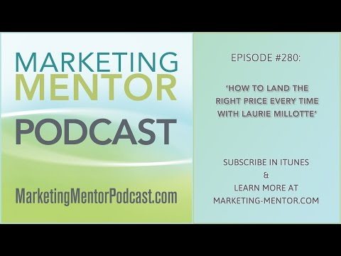 How to Land the Right Price Every Time with Laurie Millotte