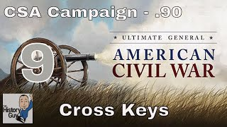 CROSS KEYS - Ultimate General: Civil War version .92 - Confederate Campaign #9 BG Difficulty