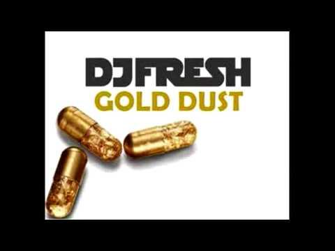 Gold Dust - DJ Fresh [+ Download]