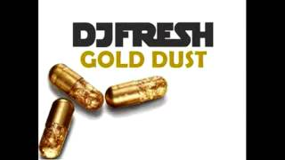 Gold Dust - DJ Fresh [+ Download]