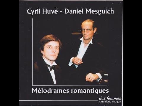 Cyril Huvé - Daniel Mesguich - Mélodrames romantiques