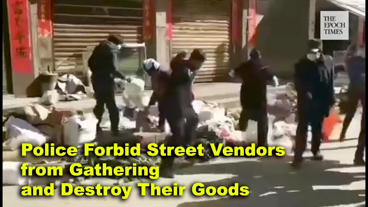To contain coronavirus, police forbid street vendors from gathering and destroy their goods - The Ep