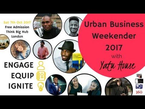 Urban Business Weekender 2017 with Yatu House