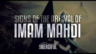 THE COMING OF IMAM MAHDI (Signs of END TIMES)