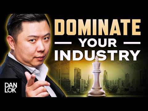 Dominate Your Industry, Don't Compete in It! - Dan Lok