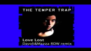 The Temper Trap - Love Lost - Davoli & Mazza Rockdaworld Remix