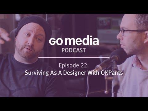 Go Media Podcast #22 - A Conversation With OKPANTS
