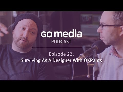 Go Media Podcast #22 - A Conversation With OKPANTS
