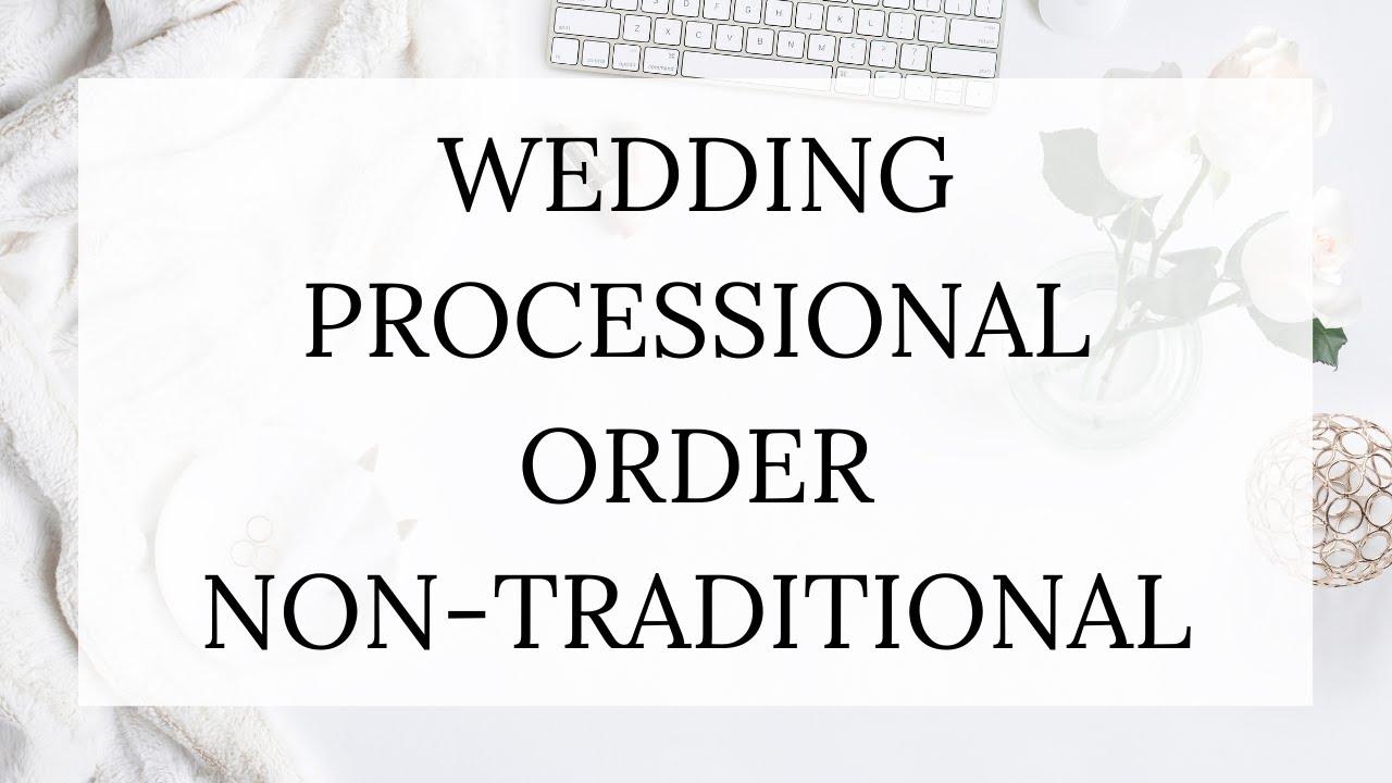 Wedding Processional Order Non-Traditional  Bride Link