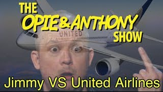 Opie & Anthony: Jimmy Vs United Airlines (10/26/09-11/21/12)