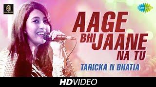Video Aage Bhi Jaane Na Tu | Taricka N Bhatia | Cover Version | Old Is Gold | HD Video download MP3, 3GP, MP4, WEBM, AVI, FLV Agustus 2018
