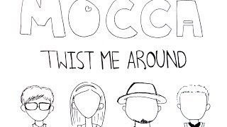 [3.24 MB] MOCCA - Twist Me Around (Lyric)