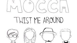MOCCA - Twist Me Around (Lyric)