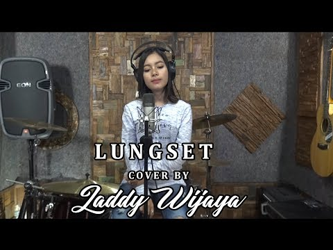 LUNGSET   cover by  LADDY WIJAYA