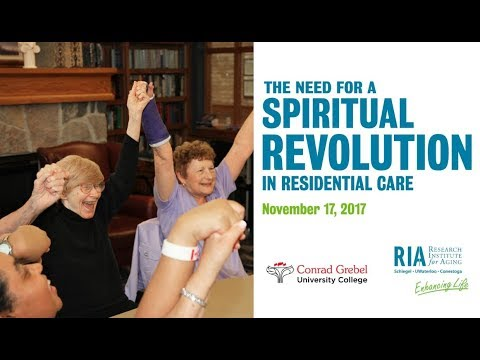 Spirituality and Aging Seminar: The Need for a Spiritual Revolution in Residential Care