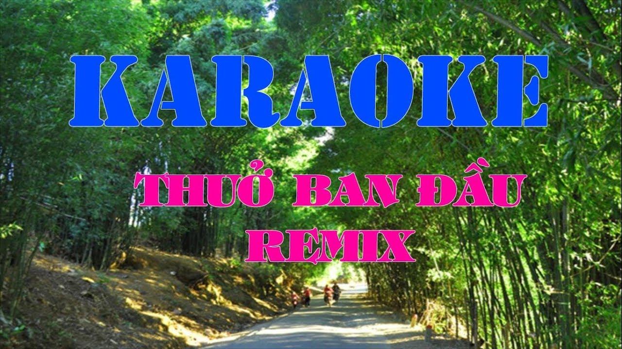 THUỞ BAN ĐẦU REMIX | KARAOKE | BEAT NHẠC REMIX