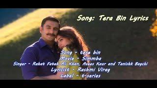 Tere Bin Lyrics  Simmba  Ranveer Singh, SaraAli Khan  Tanishk Bagchi,Rahat FatehAli Khan, Asees Kaur