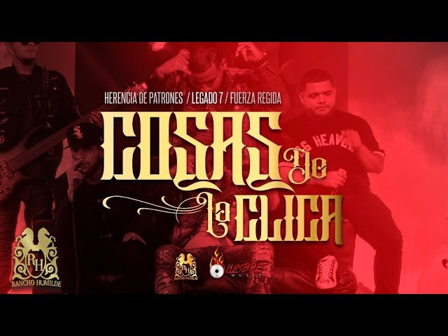 Cosas De La Clica (En Vivo) - Herencia De Patrones ft. Legado 7 y Fuerza Regida