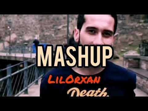 "Lil""Orxan - Mashup"