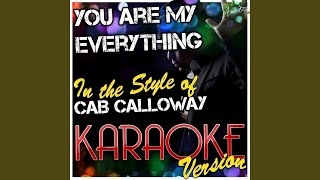 You Are My Everything (In the Style of Calloway Cab) (Karaoke Version)