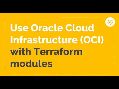 Oracle Cloud Infrastructure (OCI) with Terraform modules