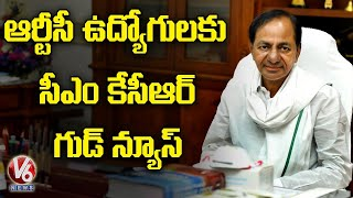 CM KCR Orders Refund Two Months Pay Cut Of TSRTC Employees | V6 News