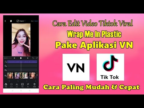 Cara Edit Video TikTok Viral Wrap Me In Plastic Di Aplikasi VN