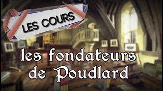 Cours n°1 : Les fondateurs de Poudlard